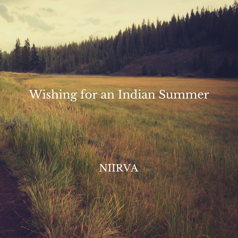 Wishing for an Indian Summer